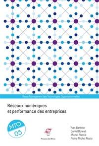 Yves Barlette et Daniel Bonnet - Management des Technologies Organisationnelles N° 5 : Réseaux numériques et performance des entreprises.