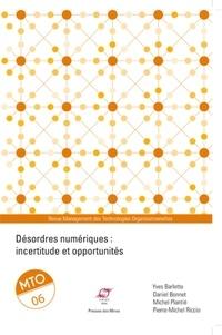 Yves Barlette et Daniel Bonnet - Management des Technologies Organisationnelles N° 6 : Désordres numériques : incertitude et opportunités.