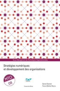 Pierre-Michel Riccio et Daniel Bonnet - Management des Technologies Organisationnelles N° 8 : Stratégies numériques et développement des organisations.