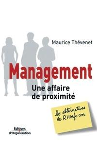 Maurice Thévenet - Management - Une affaire de proximité.