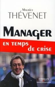 Maurice Thévenet - Manager en temps de crise.