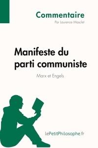 Laurence Masclet et  Lepetitphilosophe - Commentaire philosophique  : Manifeste du parti communiste de Marx et Engels (Commentaire) - Comprendre la philosophie avec lePetitPhilosophe.fr.
