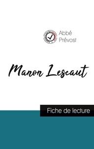 Prevost Abbe - Manon Lescaut de l'Abbé Prévost (fiche de lecture et analyse complète de l'oeuvre).