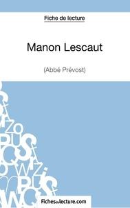 Fichesdelecture.com - Manon Lescaut - Analyse complète de l'oeuvre.