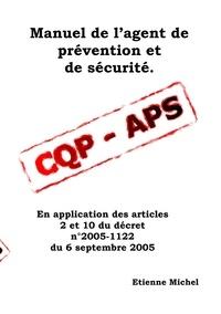Michel Etienne - Manuel de l'agent de prévention et de sécurité cqp aps.