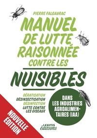 Manuel de lutte raisonnée contre les nuisibles dans les industries agroalimentaires (iaa) - Dératisation - désinsectisation - désinfection - lutte contre les oiseaux.pdf