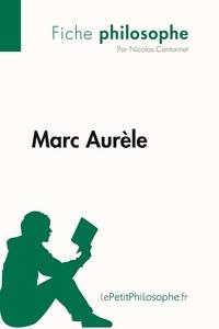 Nicolas Cantonnet et  Lepetitphilosophe - Philosophe  : Marc Aurèle (Fiche philosophe) - Comprendre la philosophie avec lePetitPhilosophe.fr.