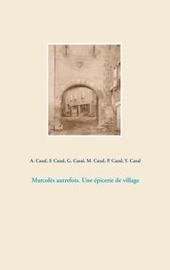 Pierre Cazal et Mathilde Cazal - Marcolès autrefois - Une épicerie de village.