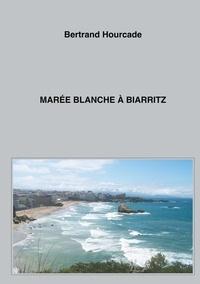 Bertrand Hourcade - Marée blanche à Biarritz.