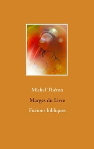 Michel Théron - Marges du livre - Fictions bibliques.