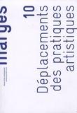 Benoît Delaune et Laure Fernandez - Marges N° 10 : Déplacements des pratiques artistiques.