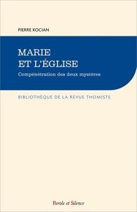Pierre Kocian - Marie et l'Eglise, comprénétration des deux mystères.
