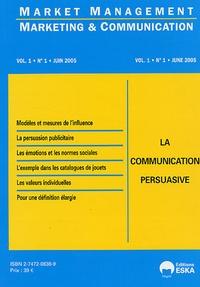 Yves Chirouze - Market Management N° 1, Juin 2005 : La communication persuasive.