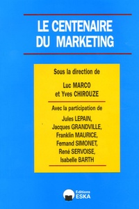 Yves Chirouze et Luc Marco - Marketing & Communication N° 2, 2006 : Le centenaire du Marketing.
