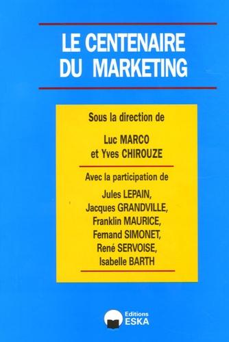 Yves Chirouze et Luc Marco - Marketing & Communication N° 2, 2006 : Le centenaire du Marketing.