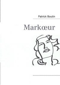 Patrick Boutin - Markoeur.