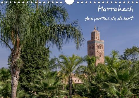 Marrakech (Calendrier mural 2020 DIN A4 horizontal). Aux portes du désert (Calendrier mensuel, 14 Pages )
