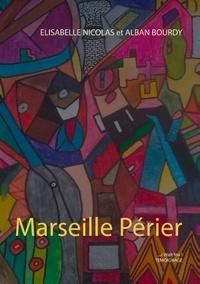 Alban Bourdy et Elisabelle Nicolas - Marseille Périer - C'était fou !.