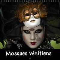 Michel Denis - CALVENDO Places  : Masques vénitiens (Calendrier mural 2021 300 × 300 mm Square) - Présentation de quelques masques vénitiens présentés lors de carnavals (Calendrier mensuel, 14 Pages ).