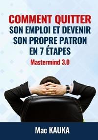Mastermind 3.0 - Comment quitter son emploi et devenir son propre patron en 8 étapes simples.pdf