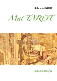 Roland Arnold - Mat tarot - Roman initiatique.