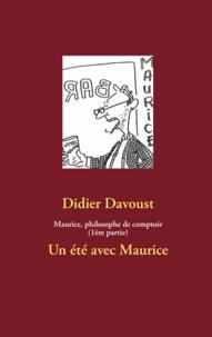 Didier Davoust - Maurice, philosophe de comptoir.