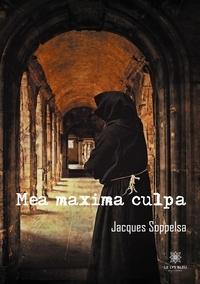 Jacques Soppelsa - Mea maxima culpa.