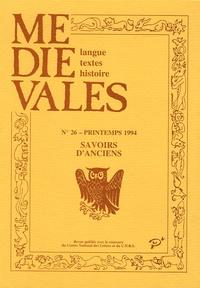 Danielle Jacquart - Médiévales N° 26, Printemps 199 : Savoirs d'anciens - La destinée médiévale des textes scientifiques latins de l'Antiquité.
