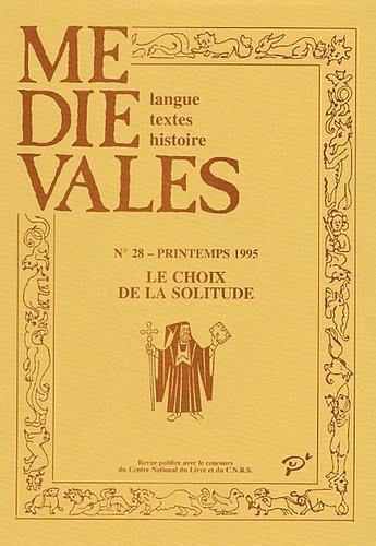 Odile Redon - Médiévales N° 28, Printemps 199 : Le choix de la solitude - Parcours érémitiques dans les pays d'Occident.