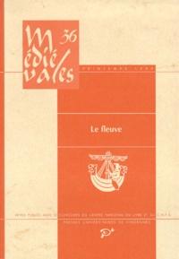 Odile Redon et  Collectif - Médiévales N° 36, Printemps 199 : Le fleuve.