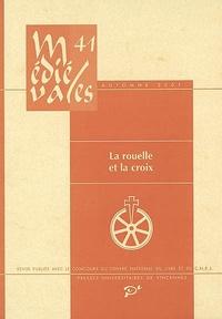 Danièle Sansy et  Collectif - Médiévales N° 41, Automne 2001 : La rouelle et la croix - Destins des Juifs d'Occident.