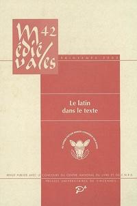 Nathalie Bouloux et Monique Goullet - Médiévales N° 42, Printemps 200 : Le latin dans le texte.