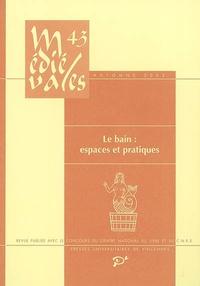 PU Vincennes - Médiévales N° 43, Automne 2002 : Le bain : espaces et pratiques.