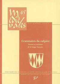 Christopher Lucken et Mireille Séguy - Médiévales N° 45, Automne 2003 : Grammaires du vulgaire - Normes et variations de la langue française.
