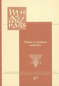 Laurence Moulinier et Marilyn Nicoud - Médiévales N° 46 : Ethique et pratiques médicales aux derniers siècles du Moyen Age.