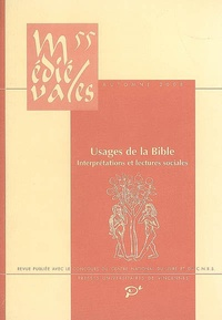 Dominique Iogna-Prat et Michel Lauwers - Médiévales N° 55, Automne 2008 : Usages de la Bible - Interprétations et lectures sociales.