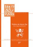 Darwin Smith et Dominique Iogna-Prat - Médiévales N° 59, Automne 2010 : Théâtres du Moyen Age - Textes, images et performances.