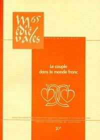 PU Vincennes - Médiévales N° 65, 2013 : Le couple dans le monde franc - Ve-XIIe siècle.