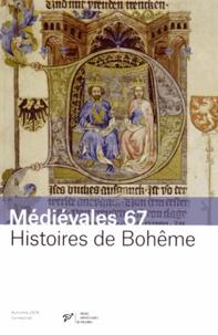 Martin Nejedly et Jaroslav Svatek - Médiévales N° 67, Automne 2014 : Histoires de Bohême - Nouveaux regards sur les sources (XIVe-XVe siècles).