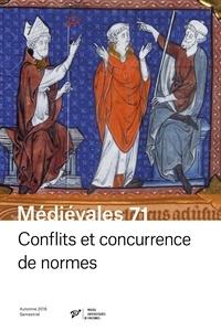 Véronique Beaulande-Barraud et Elsa Marmursztejn - Médiévales N° 71, automne 2016 : Conflits et concurrence de normes.