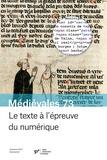 Anne Rochebouet - Médiévales N° 73, automne 2017 : Le texte à l'épreuve du numérique.