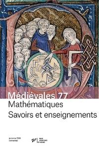 Marc Moyon - Médiévales N° 77, automne 2019 : Mathématiques - Savoirs et enseignements.