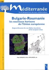 Régis Darques et Olivier Deslondes - Méditerranée N° 110/2008 : Bulgarie-Roumanie - Les nouveaux horizons de l'Union européenne, édition bilingue français-anglais.