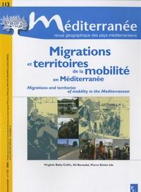 Virginie Baby-Collin et Ali Bensaâd - Méditerranée N° 113, 2009 : Migrations et territoires de la mobilité en Méditerranée.