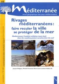 Jacques Daligaux et Mireille Provansal - Méditerranée N° 115/2010 : Rivages méditerranéens : faire reculer la ville se protéger de la mer. 1 Cédérom