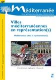 Catherine Bernié-Boissard et Guy Burgel - Méditerranée N° 129/2017 : Villes méditerranéennes en représentation(s).