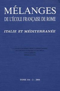 Antonella Romano et Philippe Levillain - MEFRIM Tome 116, N°2, 2004 : Italie et Méditerranée.
