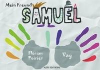 Florian Poirier - Mein freund samuel.