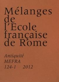 Stéphane Bourdin - Mélanges de l'Ecole française de Rome N° 124-1/2012 : Antiquité.