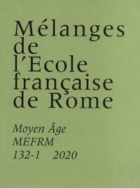 Florent Coste - Mélanges de l'Ecole française de Rome N° 132-1/2020 : Moyen Age.